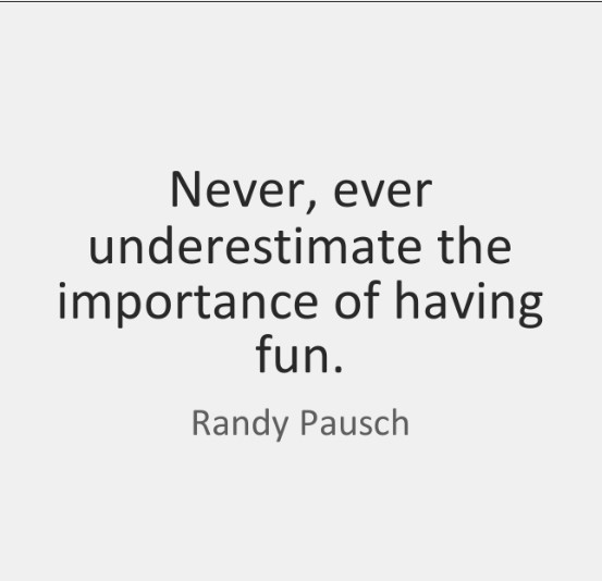 Thoughtful fun time quotes