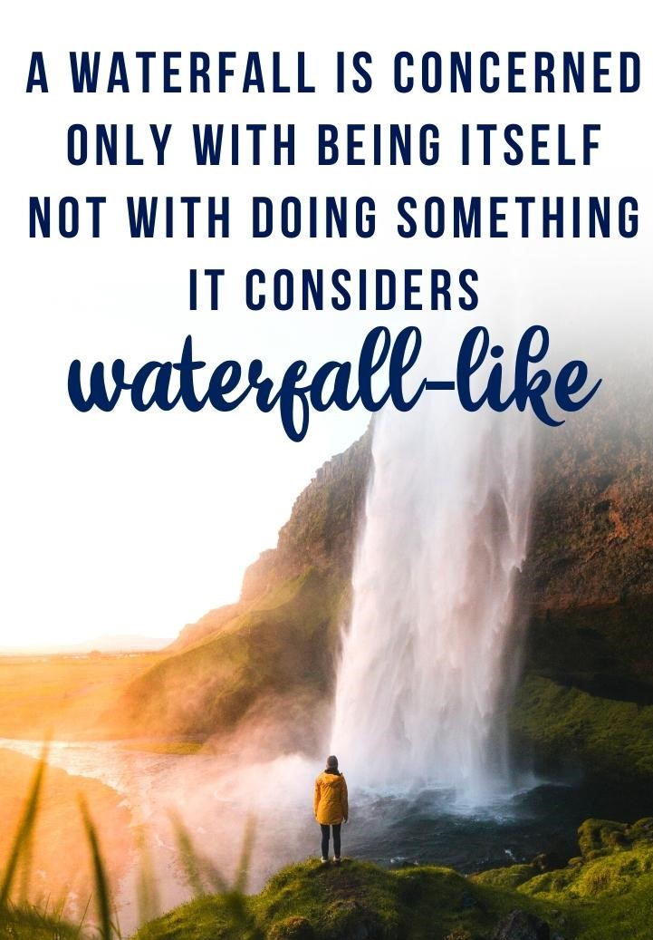 Waterfall Quote One-Liners