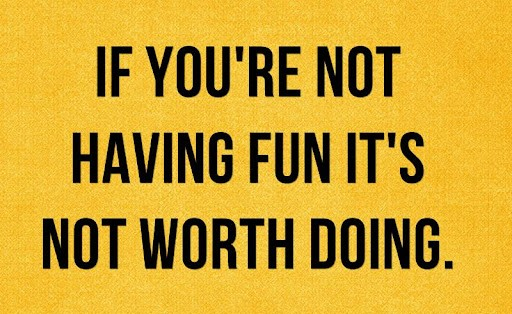 Motivational quotes about having fun